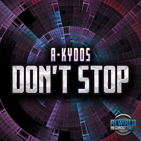A-Kydos - Don't Stop - Rewired Records