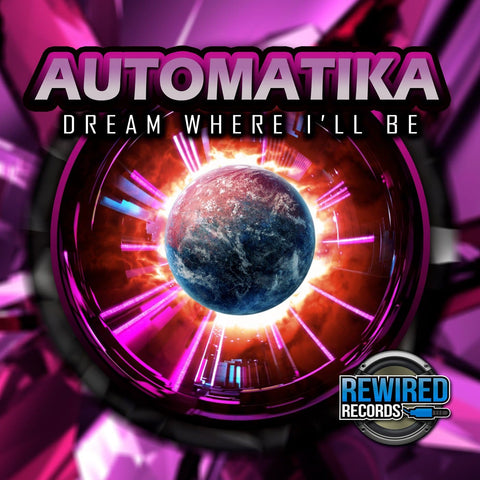 Automatika - Dream Where I'll Be - Rewired Records