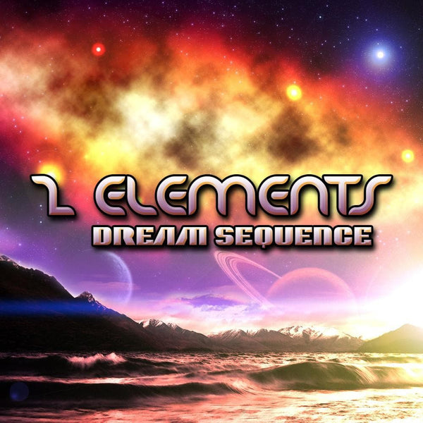 2 Elements - Dream Sequence