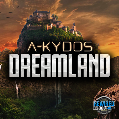 A-Kydos - Dreamland - Rewired Records