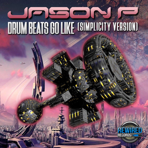 Jason P - Drum Beat Goes Like (Simplicity Version) - Rewired Records