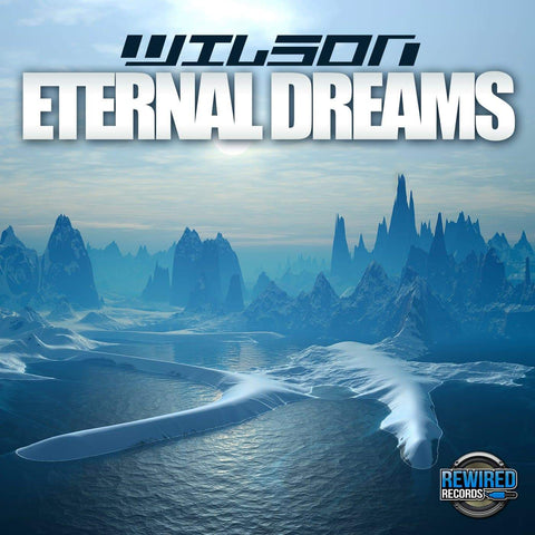 Wilson - Eternal Dreams - Rewired Records