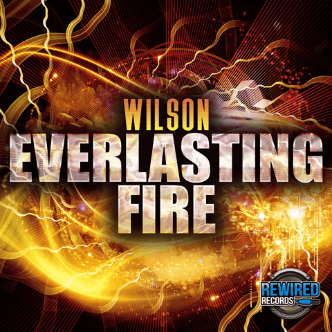 Wilson - Everlasting Fire - Rewired Records
