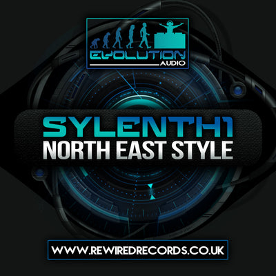 Evolution Audio - North East Style Vol 1 (Sylenth1 Presets) - Rewired Records