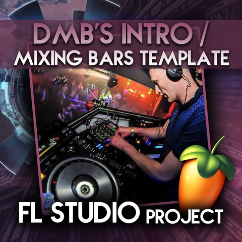DMB's Intro / Mixing Bars Template (FL Studio Project) - Rewired Records