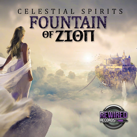 Celestial Spirits - Fountain Of Zion - Rewired Records