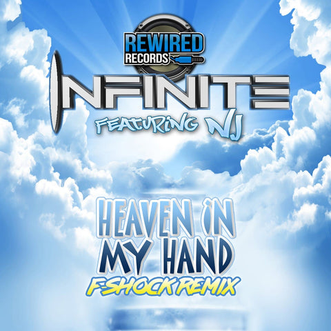 Infinite feat. NJ - Heaven In My Hand (F-Shock Remix) - Rewired Records