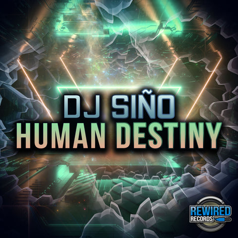Dj Siño - Human Destiny - Rewired Records