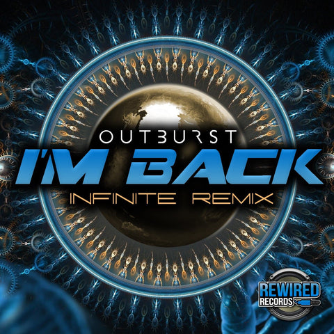 Outburst - I'm Back (Infinite Remix) - Rewired Records