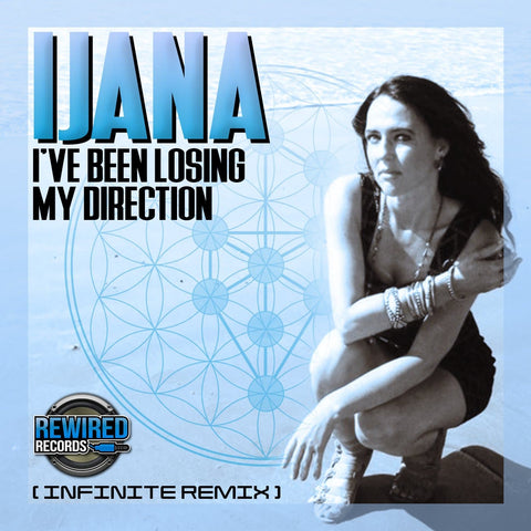 Ijana - I've Been Losing My Direction (Infinite Remix) - Rewired Records