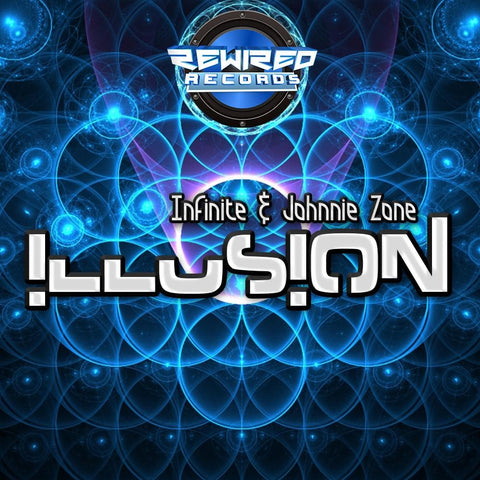 Infinite & Johnnie Zone - Illusion - Rewired Records