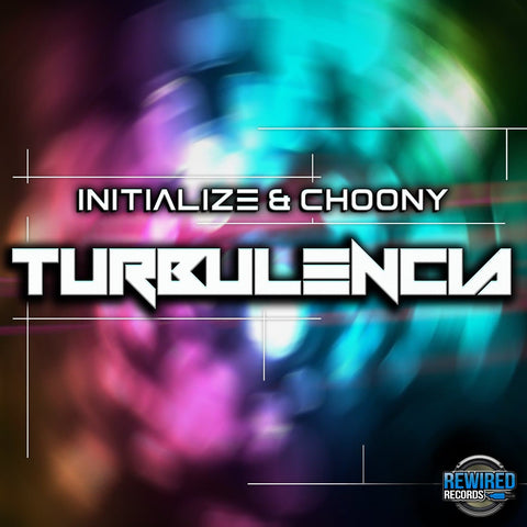 Initialize & Choony - Turbulencia - Rewired Records