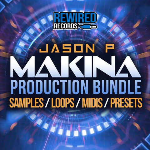 Jason P - Makina Production Bundle - Rewired Records