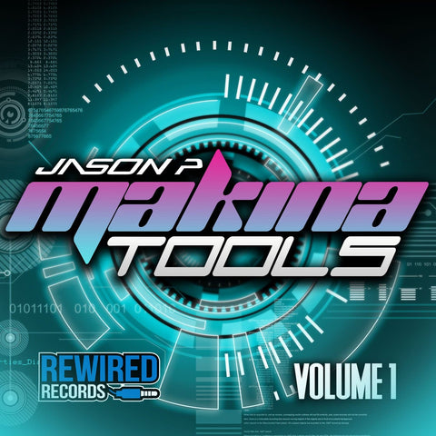 Jason P - Makina Tools Volume 1 - Rewired Records