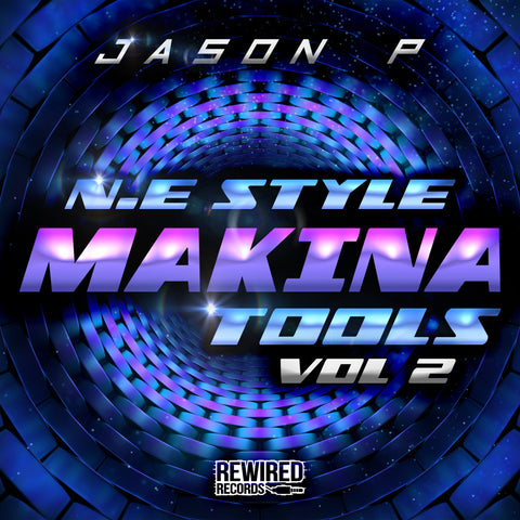 Jason P - North East Style Makina Tools Vol 2 - Rewired Records