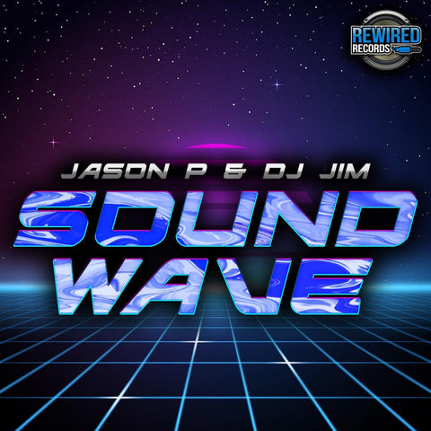 Jason P & DJ Jim - Soundwave - Rewired Records