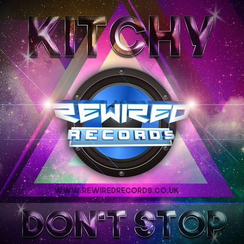 Kitchy - Don't Stop - Rewired Records