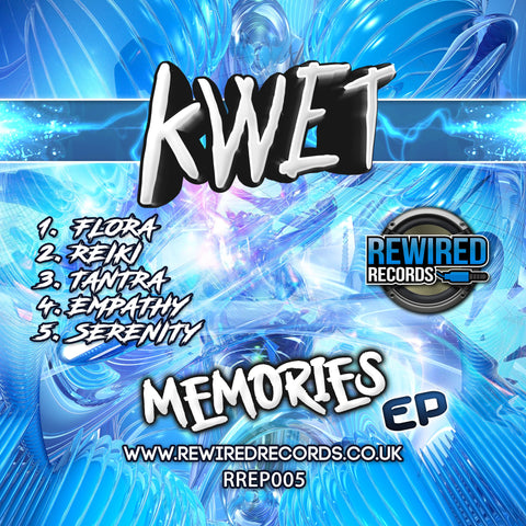 Kwet - Memories EP - Rewired Records