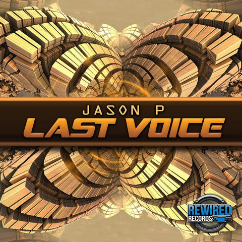 Jason P - Last Voice - Rewired Records