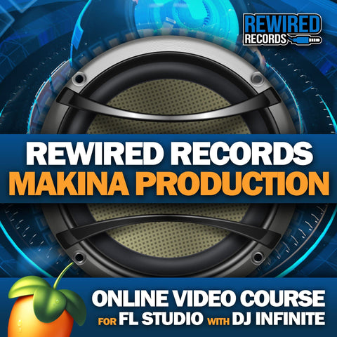 Makina Production Course (FL Studio) - Rewired Records