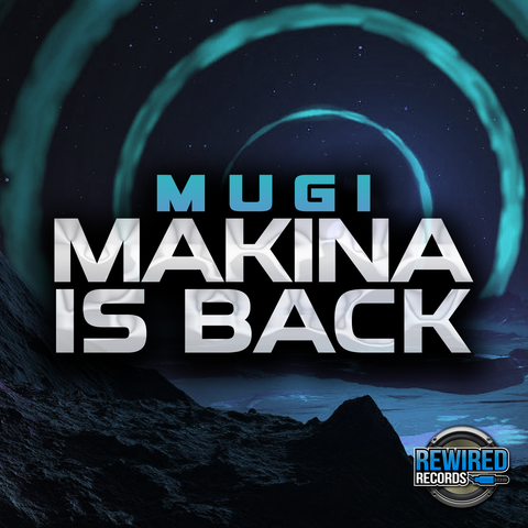 Mugi - Makina Is Back - Rewired Records