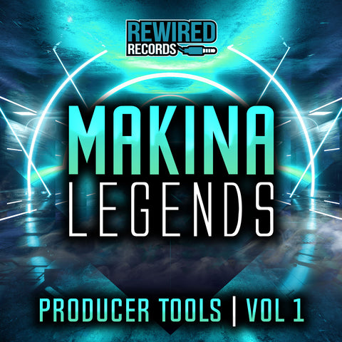 Makina Legends Vol 1 (Producer Tools) - Rewired Records