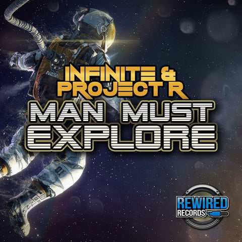 Infinite & Project R - Man Must Explore - Rewired Records