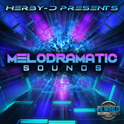 Herby-D - Melodramatic Sounds - Rewired Records