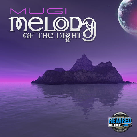 Mugi - Melody Of The Night - Rewired Records