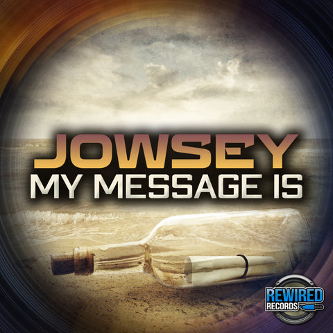 Jowsey - My Message Is