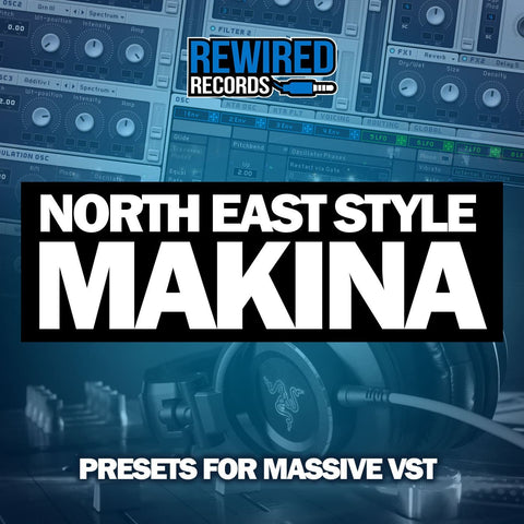 North East Style Makina | Presets For Massive VST - Rewired Records