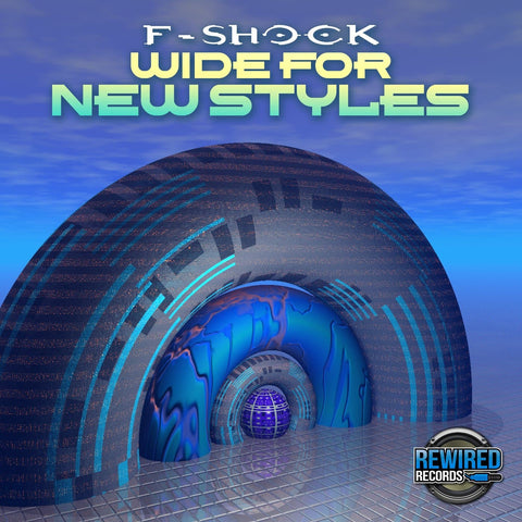 F-Shock - Wide For New Styles - Rewired Records