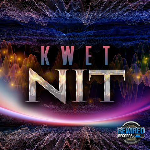 Kwet - Nit - Rewired Records