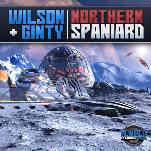 Wilson & Ginty - Northern Spaniard - Rewired Records