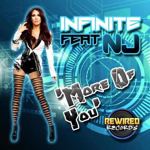 Infinite Feat. NJ - More of You (Breakdown's Hard Remix) - Rewired Records