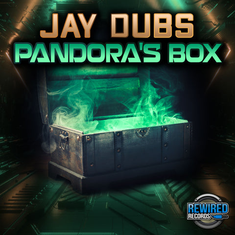 Jay Dubs - Pandora's Box - Rewired Records