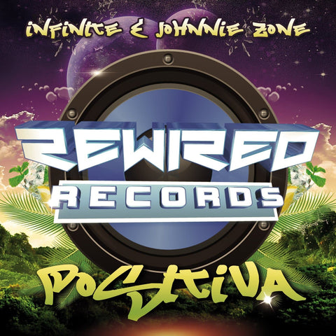 Infinite & Johnnie Zone - Positiva - Rewired Records