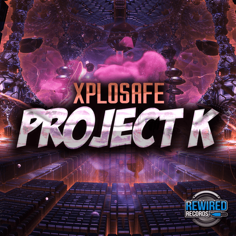 Xplosafe - Project K - Rewired Records