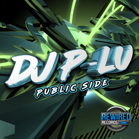 DJ P-Lu - Public Side - Rewired Records