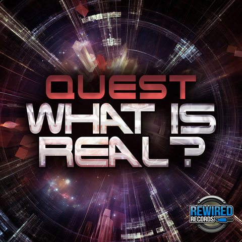 Quest - What Is Real