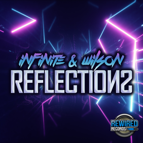 Infinite & Wilson - Reflections - Rewired Records