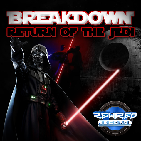 Breakdown - Return Of The Jedi - Rewired Records
