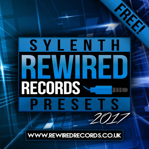 Rewired Records Sylenth Presets 2017 (FREE DOWNLOAD) - Rewired Records