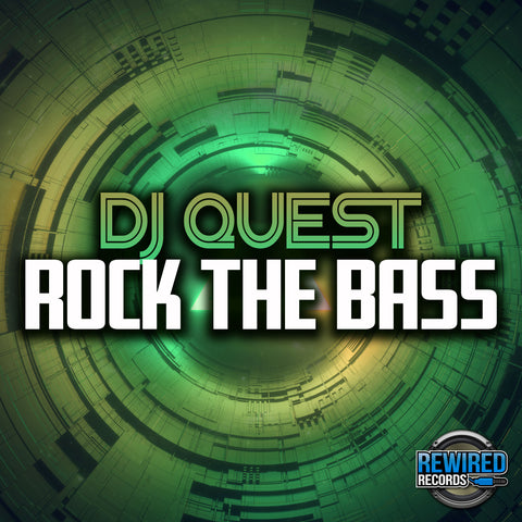 Quest - Rock The Bass - Rewired Records