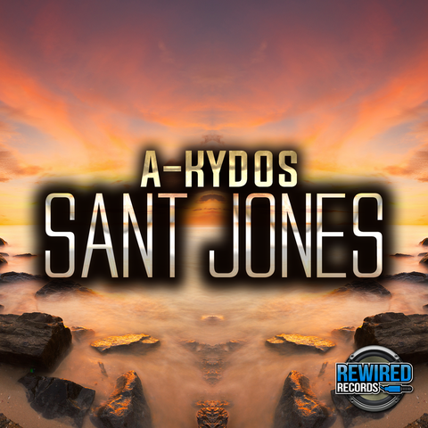 A-Kydos - Sant Jones - Rewired Records