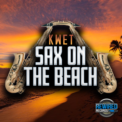 Kwet - Sax On The Beach - Rewired Records