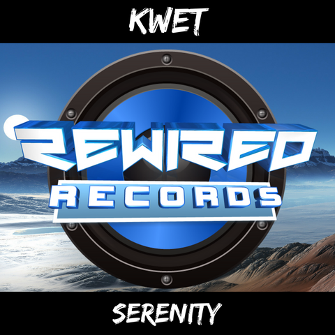 Kwet - Serenity - Rewired Records
