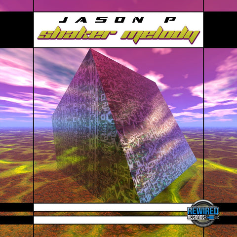 Jason P - Shaker Melody - Rewired Records