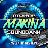 Jason P - Makina Bank For Sylenth1 - Vol 1 - Rewired Records