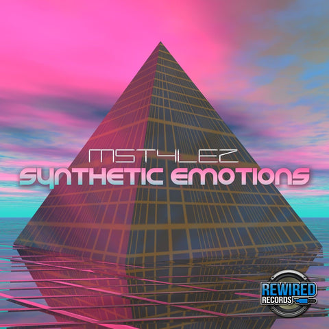 Mstylez - Synthetic Emotions - Rewired Records